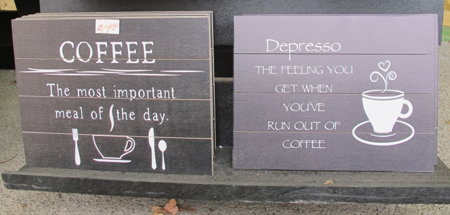 I found these funny coffee signs at one of the Amish stores.